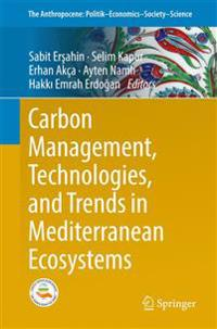 Carbon Management, Technologies, and Trends in Mediterranean Ecosystems