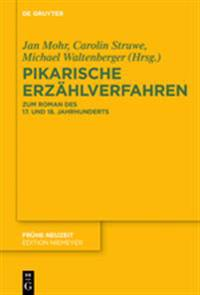 Pikarische Erzahlverfahren: Zum Roman Des 17. Und 18. Jahrhunderts