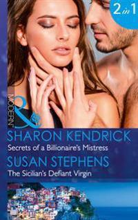 Secrets of a billionaires mistress - the sicilians defiant virgin