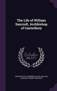 The Life of William Sancroft, Archbishop of Canterbury
