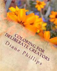 Coloring for Deliberate Creators: Book One