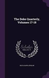 The Deke Quarterly, Volumes 17-18