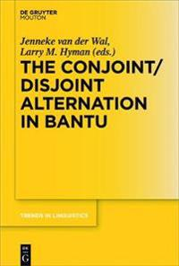 The Conjoint/Disjoint Alternation in Bantu