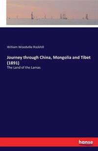 Journey Through China, Mongolia and Tibet (1891)