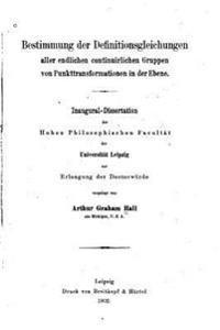 Bestimmung Der Definitionsgleichungen Aller Endlichen Continuirlichen Gruppen