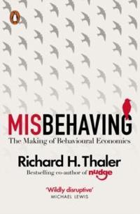 Misbehaving - the making of behavioural economics