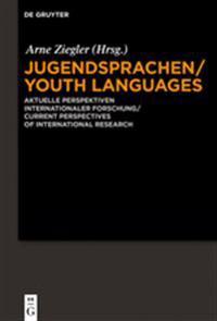 Jugendsprachen: Aktuelle Perspektiven Internationaler Forschung