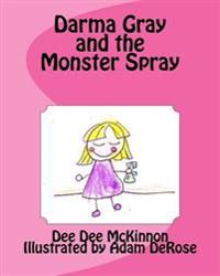 Darma Gray and the Monster Spray