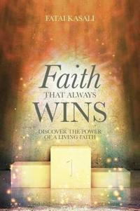 Faith That Always Wins
