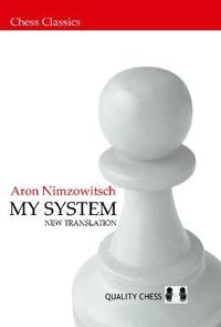 My System: A Chess Manual on Totally New Principles