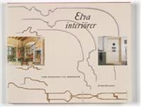 Elva interiörer. Från renässans till modernism