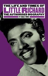 The Life and Times of Little Richard: The Authorised Biography