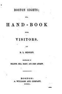 Boston Sights, Or, Handbook for Visitors