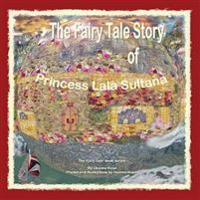 The Fairy Tale Story of Princess Lala Sultana