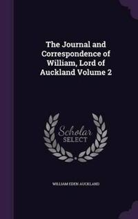 The Journal and Correspondence of William, Lord of Auckland Volume 2