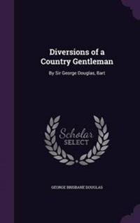 Diversions of a Country Gentleman