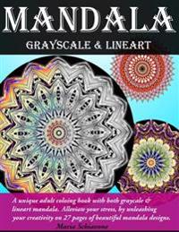 Mandala Grayscale & Lineart: Adult Coloring Book