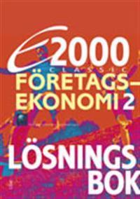E2000 Classic Företagsekonomi 2 Lösningsbok