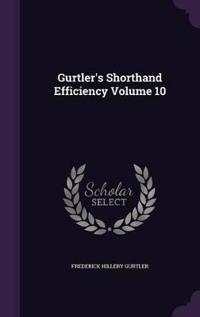 Gurtler's Shorthand Efficiency Volume 10
