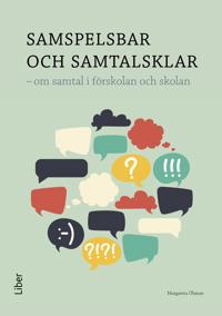 Samspelsbar och samtalsklar : om samtal i förskolan och skolan