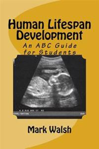Human Lifespan Development: An ABC Guide for Students
