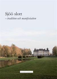 Sjöö slott : tradition och manifestation