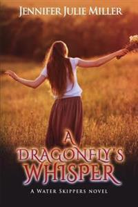 A Dragonfly's Whisper: A Water Skipper Novel