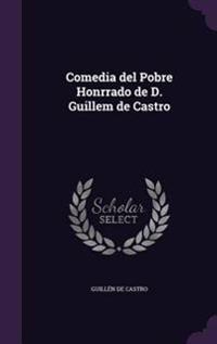 Comedia del Pobre Honrrado de D. Guillem de Castro