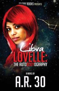 Libra Lovelle: The Autobodyography