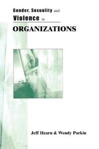 Gender, Sexuality and Violence in Organizations