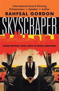 Skyscraper: Going Beyond Your Limits to Reach Greatness