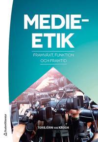 Medieetik : framväxt, funktion, framtid