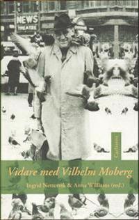 Vidare med Vilhelm Moberg : åtta forskare om hans författarskap