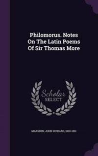 Philomorus. Notes on the Latin Poems of Sir Thomas More