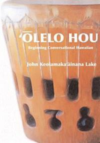'olelo Hou: Basic Conversational Hawaiian