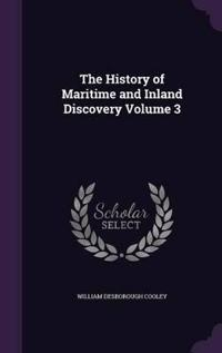 The History of Maritime and Inland Discovery Volume 3