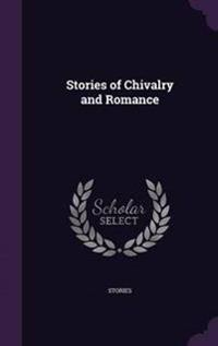 Stories of Chivalry and Romance