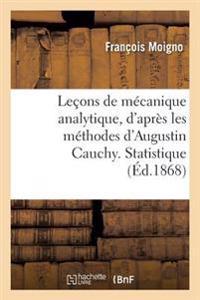 Le�ons de M�canique Analytique, d'Apr�s Les M�thodes d'Augustin Cauchy. Statistique