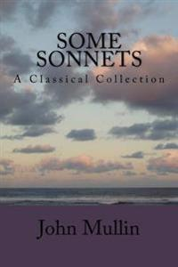 Some Sonnets: A Classical Collection