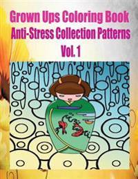 Grown Ups Coloring Book Anti-Stress Collection Patterns Vol. 1 Mandalas