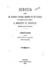 Judicia Quae de Satirae Latinae Origine Et de Lucilio in Satiris IV Et X Libri I