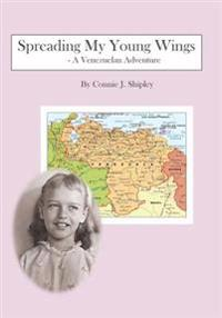 Spreading My Young Wings: - A Venezuelan Adventure