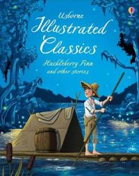 Illustrated Classics Huckleberry FinnOther Stories