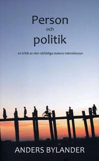Person och politik : en kritik av den världsliga statens människosyn