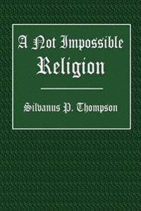 A Not Impossible Religion