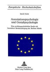 Assoziationspsychologie Und Gestaltpsychologie: Eine Problemgeschichtliche Studie Mit Besonderer Beruecksichtigung Der Berliner Schule