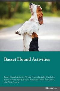 Basset Hound Activities Basset Hound Activities (Tricks, Games & Agility) Includes