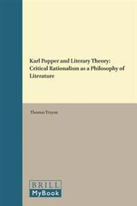Karl Popper and Literary Theory: Critical Rationalism as a Philosophy of Literature