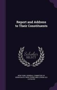Report and Address to Their Constituents