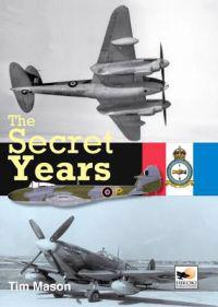 The Secret Years: Flight Testing at Boscombe Down 1935-1945